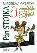 Pán Stojka a myšička Sojka